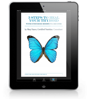 3 Steps to Heal Your Thyroid--Mary Vance, NC