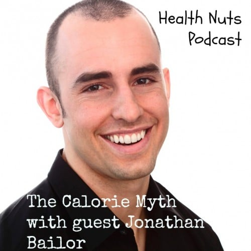 The Calorie Myth with Jonathan Bailor
