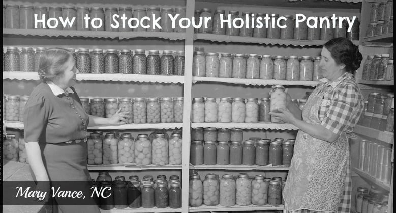 How to Stock Your Holistic Pantry
