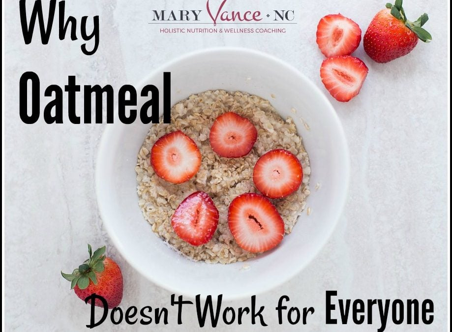 Why Oatmeal Doesn't Work for Everyone