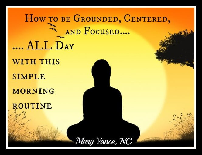 How to Be Focused, Grounded, and Centered All Day