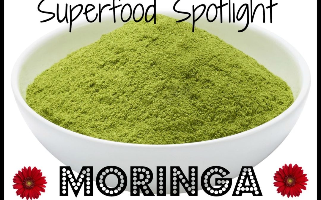 Moringa: The Superfood To Start Eating Today!