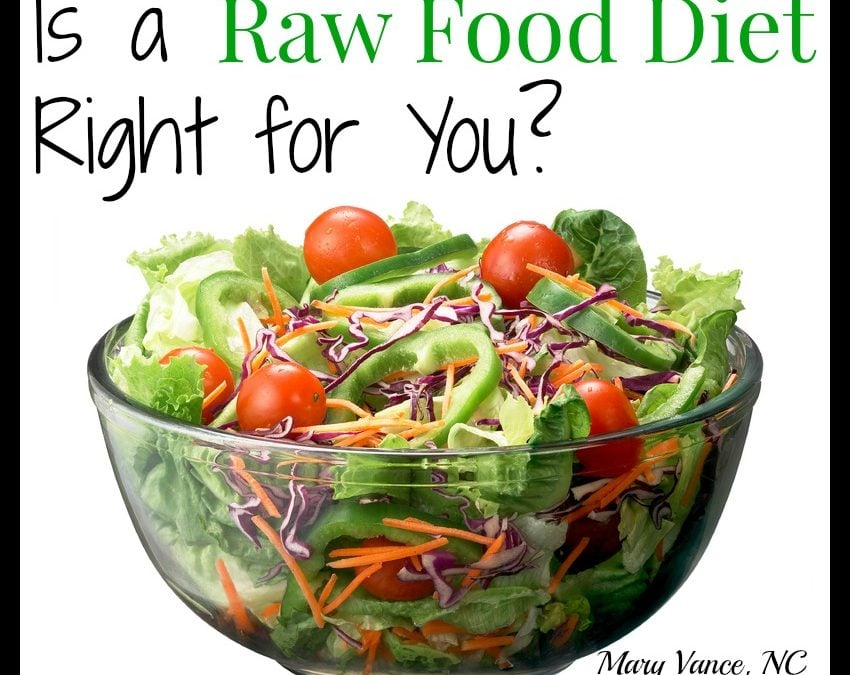 Is a Raw Food Diet Right for You?