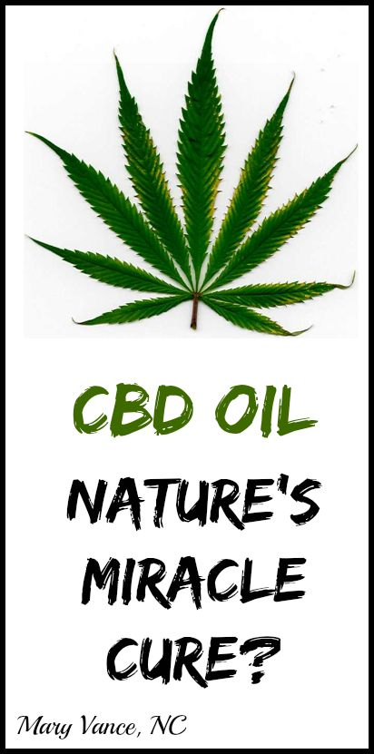 CBD Oil: Nature's Miracle Cure? - Mary Vance, NC