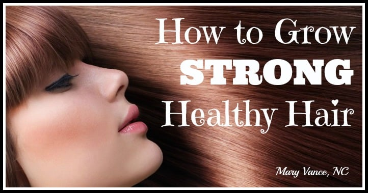 How to Grow Strong Healthy Hair