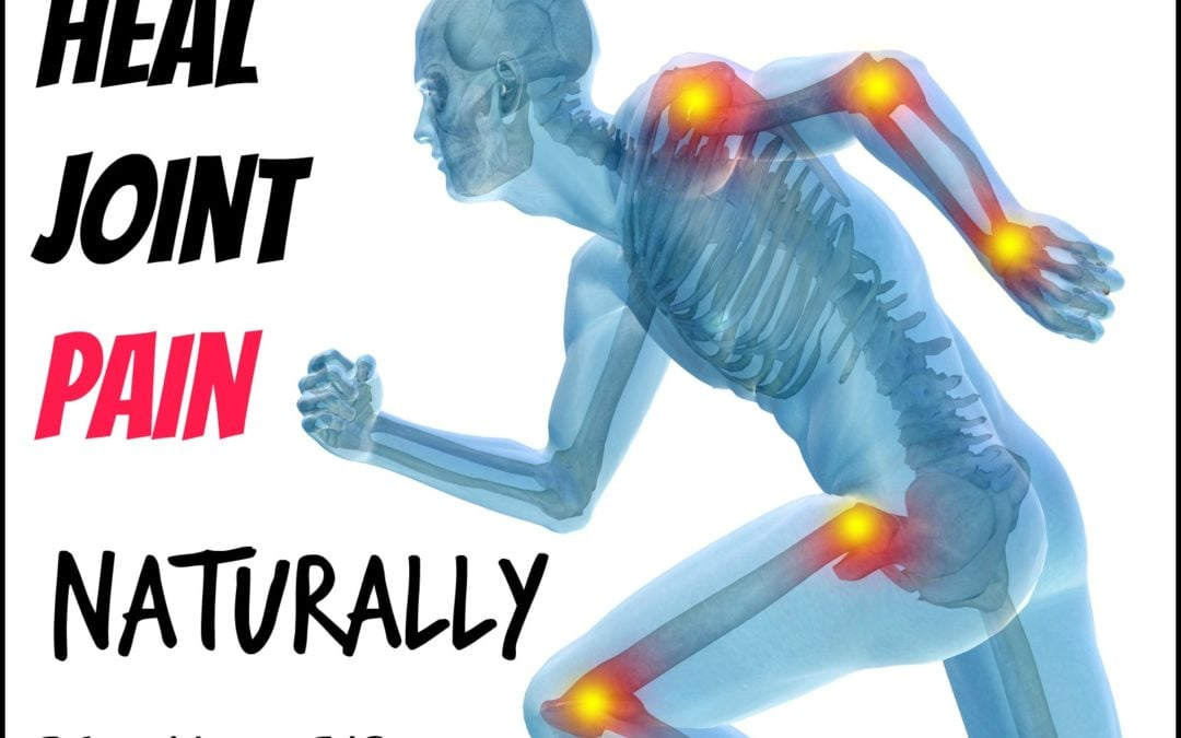 How to Heal Joint Pain Naturally
