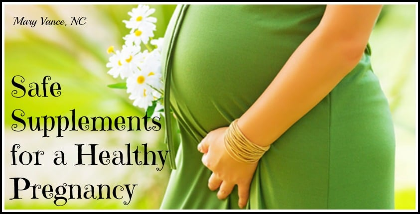 Safe Herbs and Supplements for Pregnancy