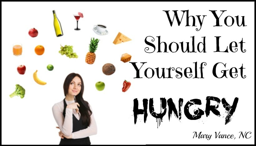 Why You Should Let Yourself Get Hungry