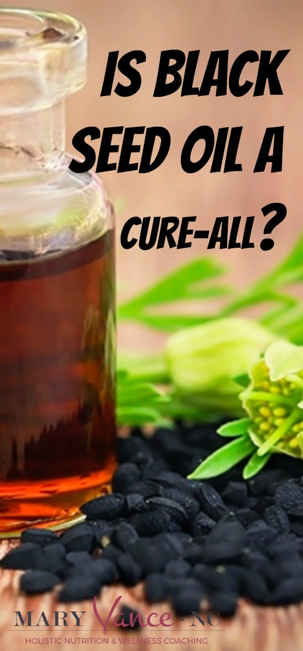 Is Black Seed Oil a Cure-All? - Mary Vance, NC