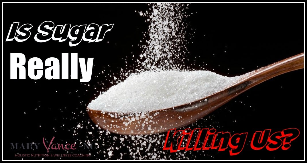 Is Sugar Killing Us? My Answer May Surprise You