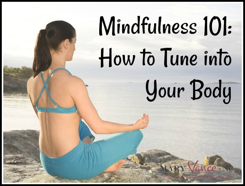 Mindfulness 101: How to Tune into Your Body