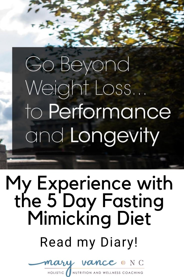 My 5 Days on the Fasting Mimicking Diet - Mary Vance, NC