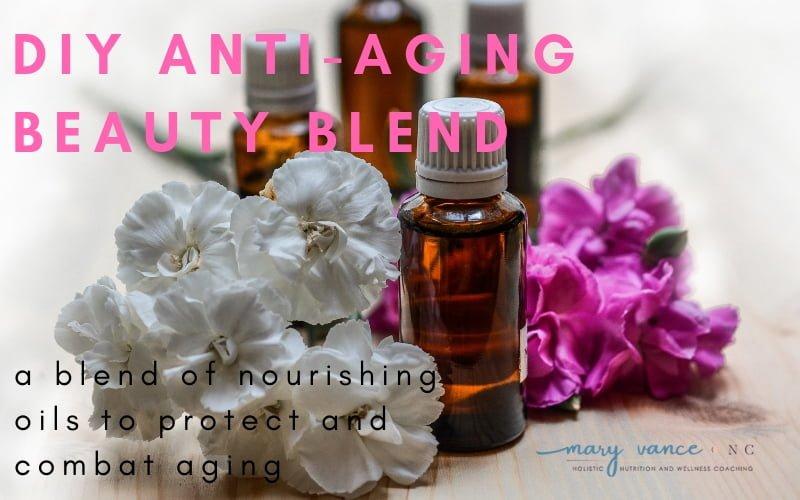 DIY Anti-Aging Beauty Blend for Skin