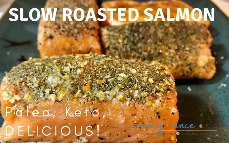 Slow Roasted Salmon (Paleo, Keto-Friendly)